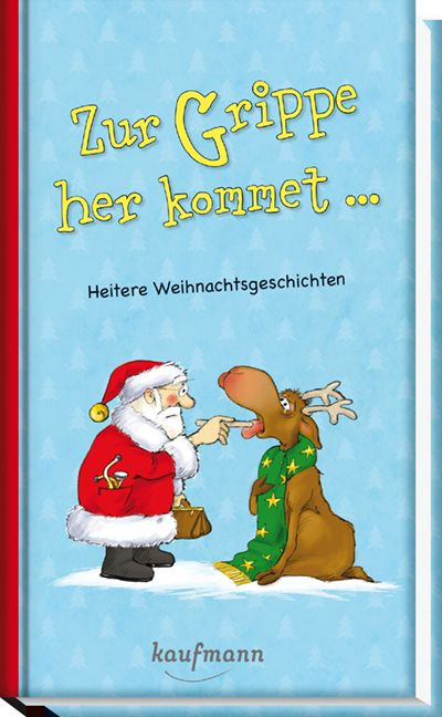 Weihnachtsgeschichten Lustig Zur Grippe Her Kommet Weihnachtsgeschichte Lustige Weihnachtsgeschichte Weihnachten Geschichte
