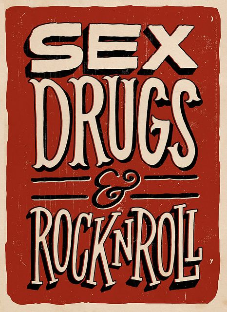 Sex Drugs Rock by Jay Roeder, via Flickr