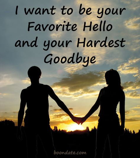 I Want To Be Your Favorite Hello And Your Hardest Goodbye