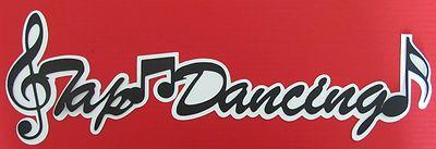 Tap Dancing Scrapbooking Title