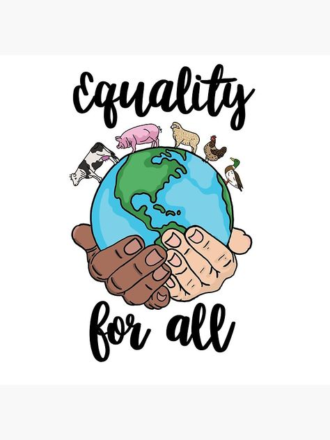 'Equality for all ' Poster by NicoleHarvey Millions of unique designs by independent artists. Find your thing. Vegetarian Quotes, Vegan Quotes, All Poster, Quote Posters, Budget Planer, Quotes About Motherhood, King Jr, Going Vegan, Inspirational Quotes