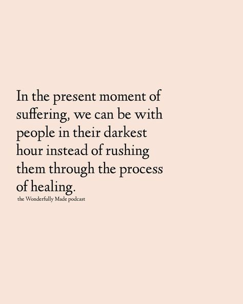 To live a mindful life, it means living in the present even when the present is suffering