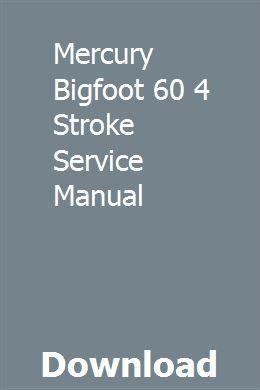 Mercury Bigfoot 60 4 Stroke Service Manual | quilekickphar