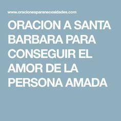 ORACION A SANTA BARBARA PARA CONSEGUIR EL AMOR DE LA PERSONA AMADA ...