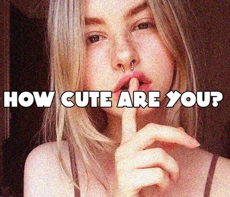 Take this fun personality Quiz and find How cute Are You
