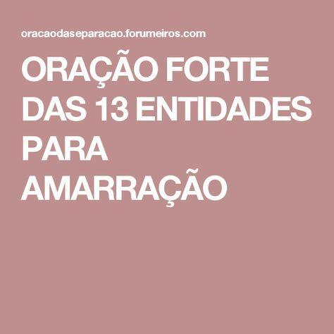 Oracao Forte Das 13 Entidades Para Amarracao Oracao De Amarracao