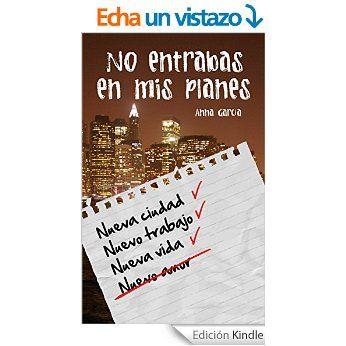 No Entrabas En Mis Planes Anna Garcia Descargar Libros Gratis Libros Gratis Libros De Amor