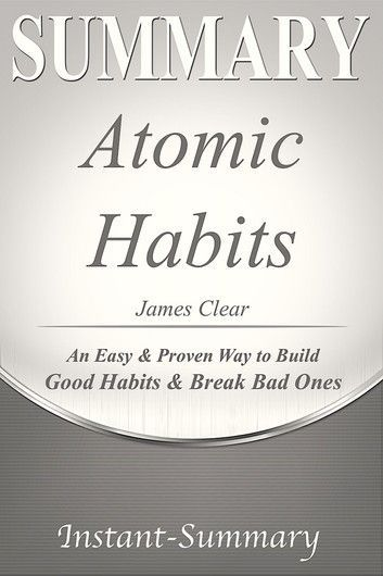 Summary Of Atomic Habits Ebook By Instant Summary Rakuten Kobo In 2020 Reading Summary Habit Quotes Atom