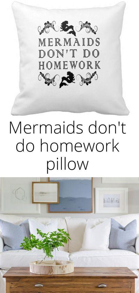 Mermaids don't do homework pillow