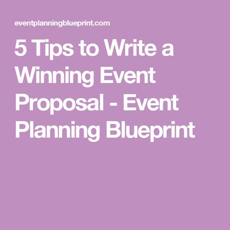 5 Tips to Write a Winning Event Proposal - Event Planning - proposal for an event