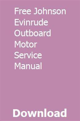 Free Johnson Evinrude Outboard Motor Service Manual