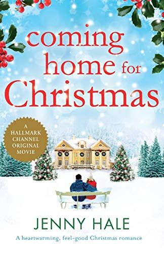 Free Download Pdf Coming Home For Christmas Free Epub Mobi Ebooks Coming Home For Christmas Christmas Romance Christmas Reading