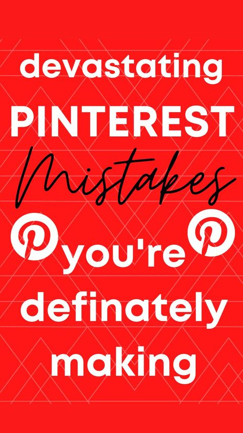 Common Pinterest Mistakes (These are the Worst that Can Devastate Your Traffic)