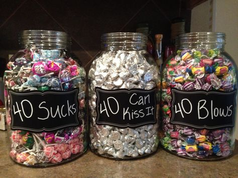 """For my 40th birthday party!  Suckers for """"40 Sucks,"""" bubble gum for """"40 Blows,"""" and Hershey Kisses for """"40 Can Kiss It."""""""