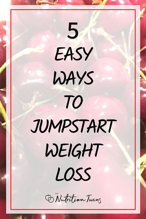 5 Easy Ways to Jumpstart Weight Loss. We share tips for weight loss meal plans, weight loss drinks, weight loss tips and motivation. #weightloss #tips #metabolism #motivation For MORE RECIPES, fitness  nutrition tips, please SIGN UP for our FREE NEWSLETTER www.NutritionTwins.com