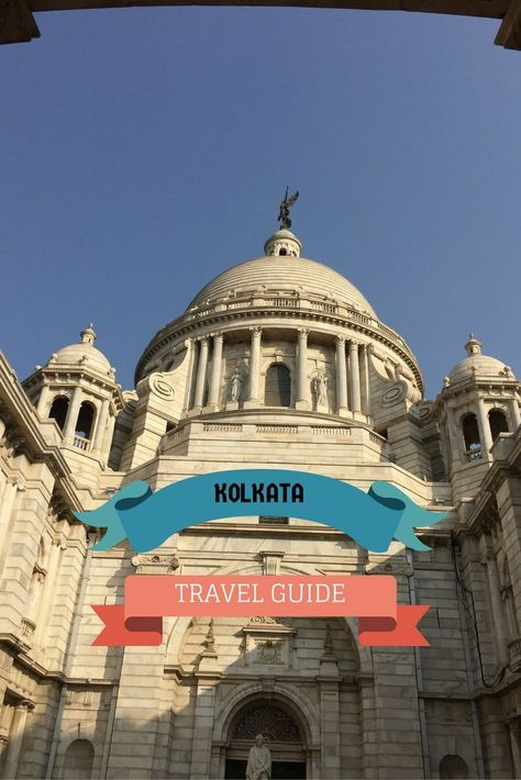 A Guide To Kolkata West Bengal India Asia Travel Nepal Travel