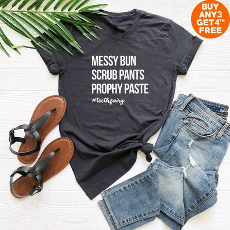 a35ec3946ae Messy bun scrub pants prophy paste #toothfairy shirt dentist t shirt funny  dentist gift sayings tees