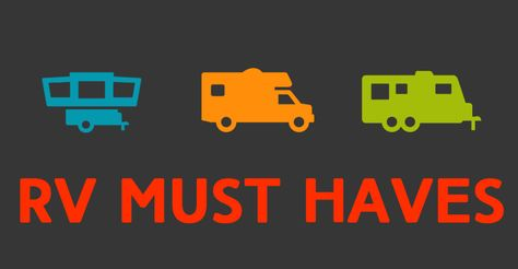The 35+ Best RV Must Haves as Told by Seasoned RV Owners -Posted 6 MAY, 2014