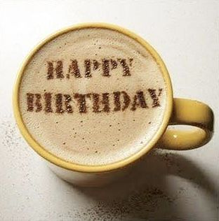 Pin By My Info On Coffee Love Happy Birthday Coffee Birthday Coffee Birthday Cup