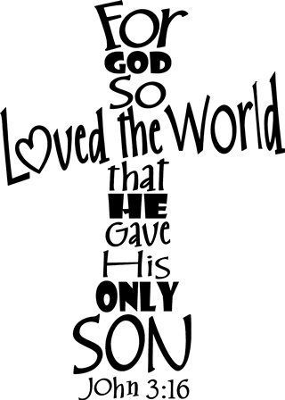 """""""For God So Loved The World He Gave His Only Son"""" Christian home decor decal self-adhesive sticker with scripture quote"""