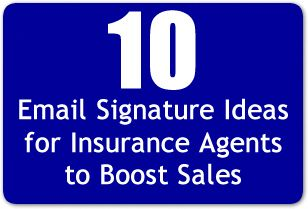 10 Email Signature Ideas For Insurance Agents Insurance