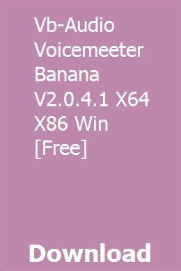 Vb-Audio Voicemeeter Banana V2 0 4 1 X64 X86 Win [Free] download