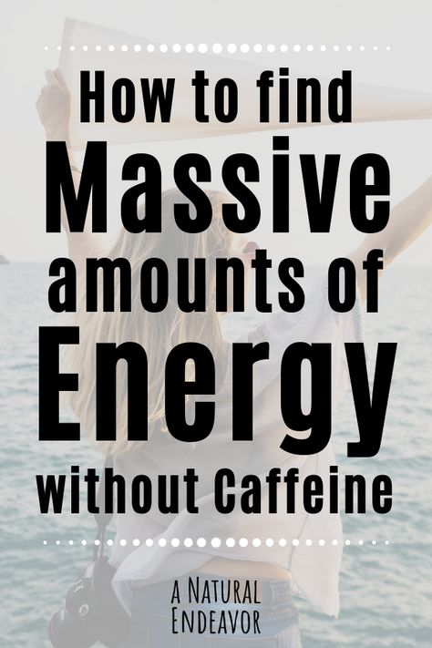 How to have more energy naturally, WITHOUT coffee