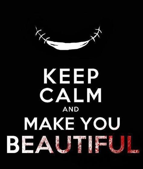 Find images and videos about keep calm, creepypasta and jeff the killer on We Heart It - the app to get lost in what you love. Jeff The Killer, Creepypasta Quotes, Clockwork Creepypasta, Creepypasta Wallpaper, Creepypasta Slenderman, Fairytail, Creepy Pasta Family, Eyeless Jack, Laughing Jack
