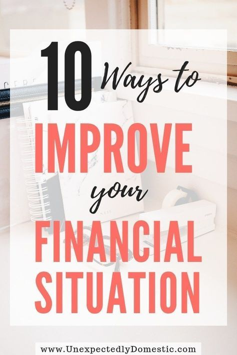 10 Ways to Improve Your Financial Situation Today!