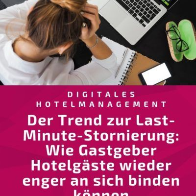 Der Trend Zur Last Minute Stornierung Hotel O Motion Hotel Gast Tipps Und Tricks Marketing Strategie