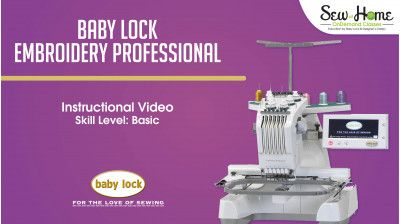 Embroidery Professional Emp6 Introduction Video Baby Lock Babylock Introduction Video Instructional Video