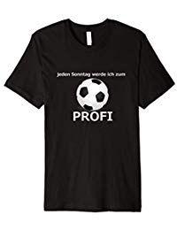 Fussball Fussballfan T Shirt Lustiger Spruch Coole Spruche