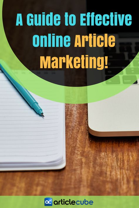A Guide to Effective Online Article Marketing!