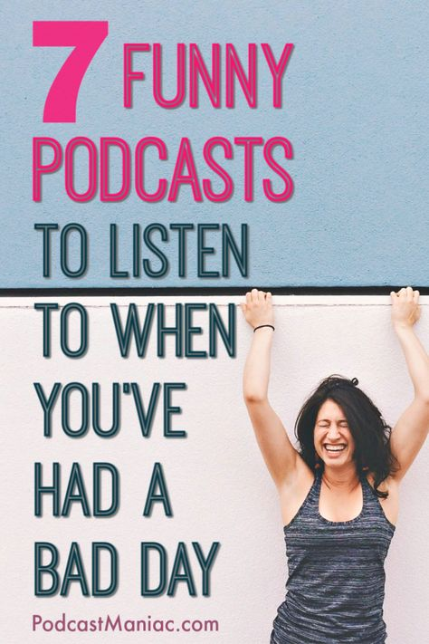 7 Funny Podcasts to Listen to (When you've had a bad day!) - Looking for something to lift your spirits? Try these funny podcasts. These are the best funny podc - Funny Podcasts, Podcasts Best, Rough Day, Having A Bad Day, Self Improvement, Self Help, Just In Case, Traveling By Yourself, Books To Read