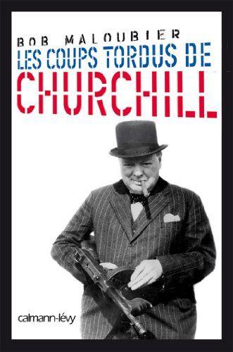 Telecharger Pdf Les Coups Tordus De Churchill Biographies Autobiographies Francais Pdf Par Livres Numeriques In 2020 Churchill Coup Autobiography