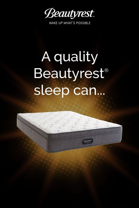 A quality sleep inspires superior thinking. So get your Beautyrest and wake up what's possible.