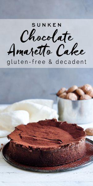 Sunken Chocolate Amaretto Cake Eat Little Bird Recipe Amaretto Cake Dessert Recipes Easy Chocolate Recipes