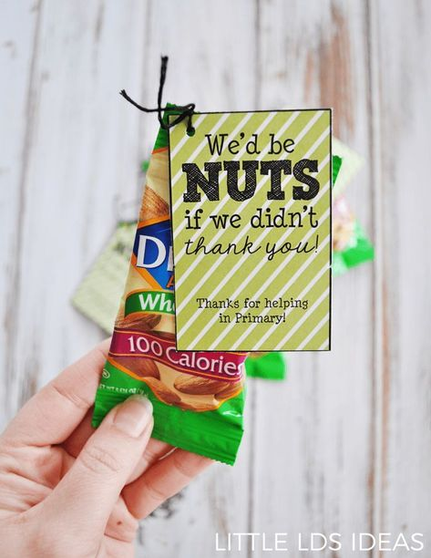 LDS Primary thank you gift idea We'd be nuts if we didn't thank you - #didnt #Gift #giftideas #idea #LDS #Nuts #Primary #Wed
