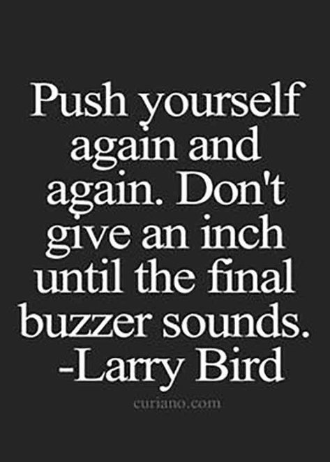 "30 Motivational Quotes For Runners From The World's Most Famous Athletes - <img> ""Push yourself again and again. Don't give an inch until the final buzzer sounds""—Larry Bird Wrestling Quotes, Hockey Quotes, Volleyball Quotes, Sport Quotes, Girl Quotes, Me Quotes, Sports Sayings, Volleyball Drills, Basketball Motivation"