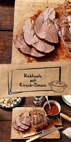 Besonderes Weihnachtsessen.Rehkeule Mit Kirsch Sauce Rezept Wild Rezepte Weihnachtsessen
