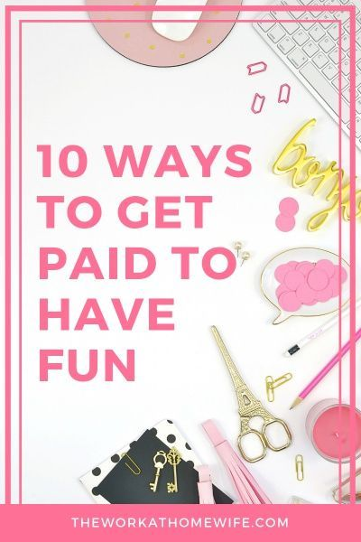 10 Ways To Get Paid To Have Fun Fun At Work Have Fun Getting To Know You