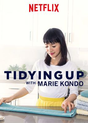 "Check out ""Tidying Up with Marie Kondo"" on Netflix 