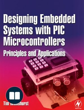 Designing Embedded Systems With Pic Microcontrollers Principles And Applications Pic Microcontroller Real Time Operating System Design