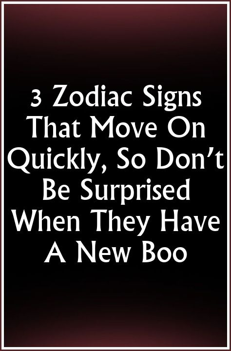 3 Zodiac Signs That Move On Quickly, So Don't Be Surprised