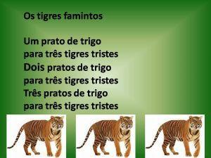 Resultado de imagem para trava linguas tres tigres tristes