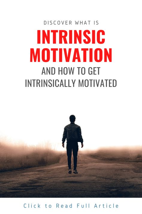 Read this article to understand what is intrinsic motivation and learn how to get intrinsically motivated. #intrinsicmotivation #intrinsic #motivation #success