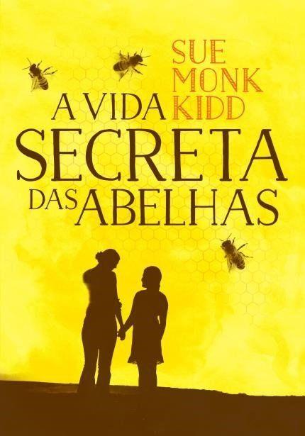A Vida Secreta Das Abelhas A Vida Secreta Das Abelhas Vida Secreta Eu Amo Ler