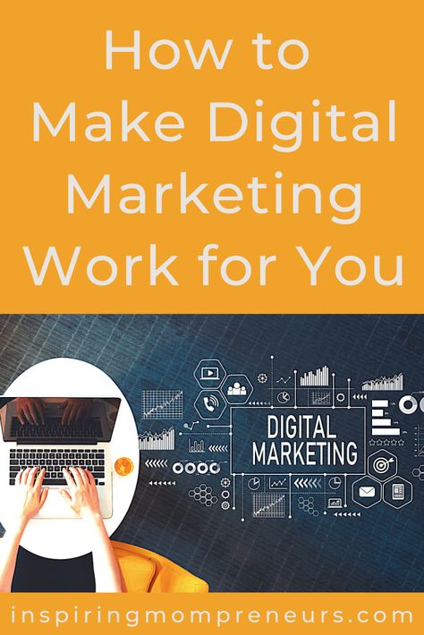 Making Digital Marketing Work for You - Inspiring Mompreneurs