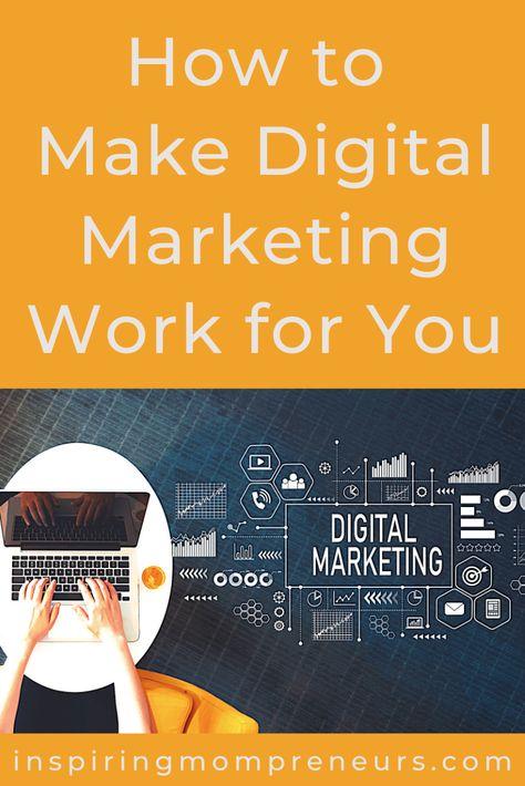 Make Digital Marketing Work for You - Inspiring Mompreneurs