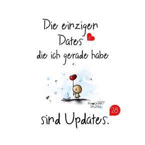 Die einzigen #Dates die ich gerade habe sind #Updates . Ich poste ja meistens und am liebsten w - knochi_art